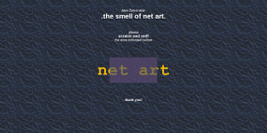 The smell of net art.